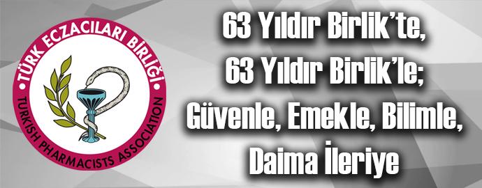 <h1>TÜRK ECZACILARI BİRLİĞİ 63 YAŞINDA</h1>