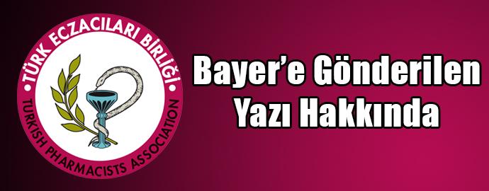 <h1>Bayer'e Gönderilen Yazı Hakkında </h1>