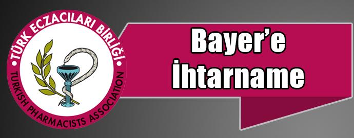 <h1>Bayer Firmasına Çekilen İhtarname Hakkında</h1>