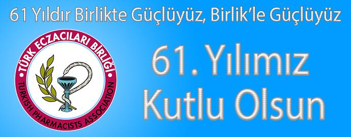 <h1>TÜRK ECZACILARI BİRLİĞİ 61 YAŞINDA</h1>
